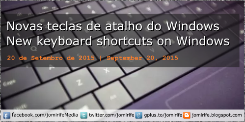 Blog Post: Novas teclas de atalho do Windows10 | New keyboard shortcuts on Windows10