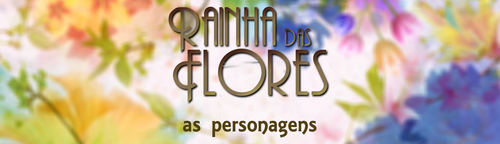 rainha das flores - as personagens