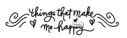 what makes me happy.jpg