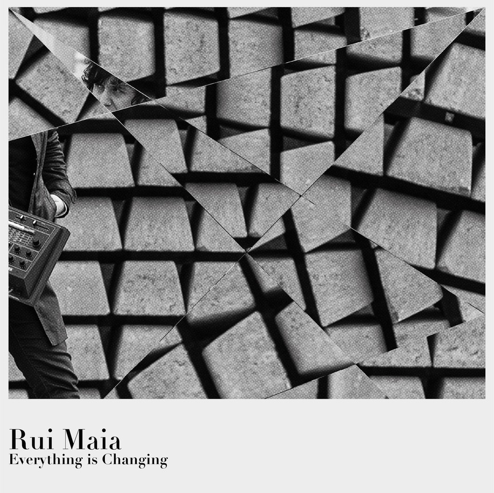 Rui_Maia_Everything_is_Changing_capa_single.jpg