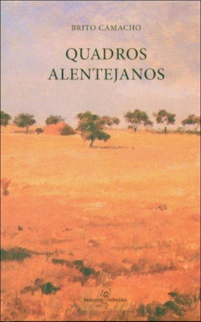 B. Camacho, «Quadros Alentejanos», 2.ª ed., Bonecos Rebeldes, Lisboa, 2009
